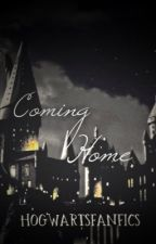 Coming Home by Hogwartsfanfics