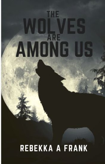 The Wolves Are Among Us