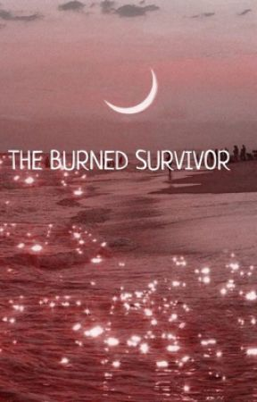 The Burned Survivor by OneLastDeath