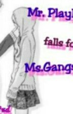 Play Boy falls for Ms.Gangster by AinCed