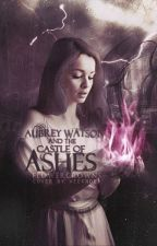 Aubrey Watson and the Castle of Ashes by _flowercrowns