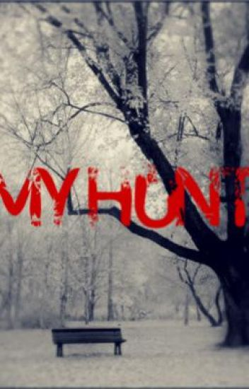 My Hunt ( A.K.A.  My Wolf)