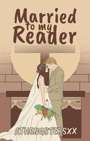 Married To My Reader (Completed) by athengstersxx
