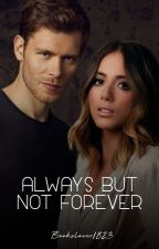 Always but not forever - {The Originals} by BooksLover1823