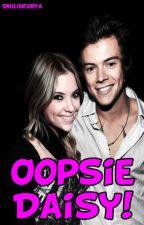 Oopsie Daisy! (Harry Styles Fanfic) by SmilinForYa