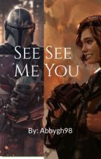 See Me, See You: A Mandalorian Story by abbygh98