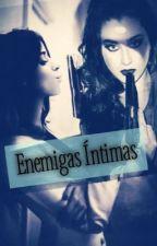 Enemigas intimas CAMREN by Mrs_H_Horan