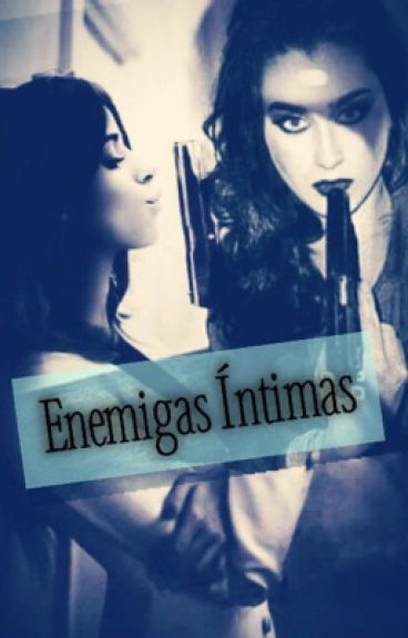 Enemigas intimas CAMREN