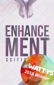 Enhancement #Wattys2015 WINNER! by scifiwriter
