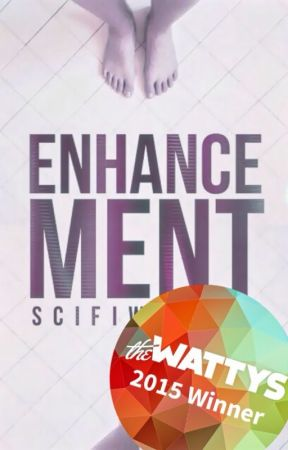 Enhancement #Wattys2015 WINNER! by scifiwriter