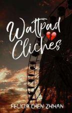 Wattpad Clichés by -anxidepressic