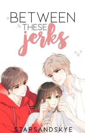 Between these Jerks by StarsAndSkye