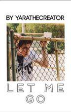 Let me go by yarathecreator