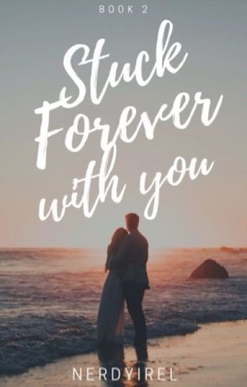 Stuck Forever with You (SITM Book 2)