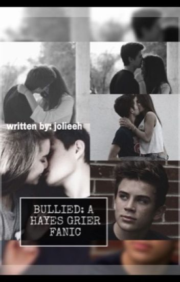 Bullied: A Hayes Grier Fanfic