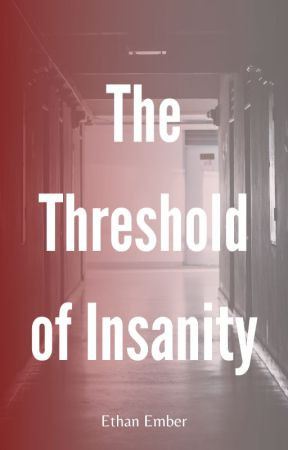The Threshold of Insanity by dark_before_the_dawn