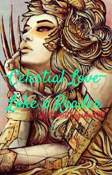 ~Celestial Love~ Loke x Reader