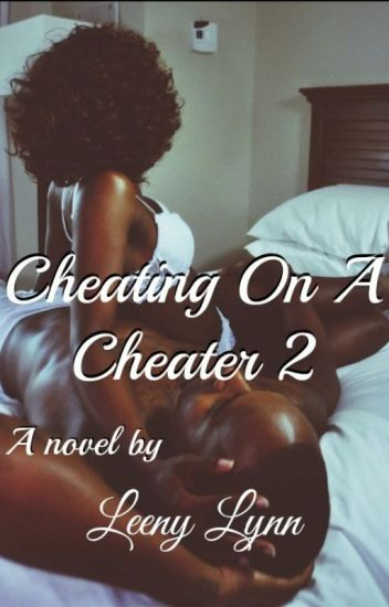 Cheating On A Cheater 2