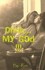 Ohhh... My God !!! by _iRsie_