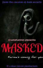 MASKED (2013) by iamshannxn