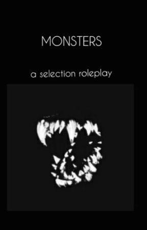 MONSTERS (a selection roleplay) [CLOSED] by eightoddmonths