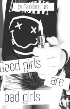 Good girls are bad girls. by lightvxxd