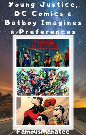 Young Justice, Dc Comics, and Batboy Imagines & Preferences by FamousManatee