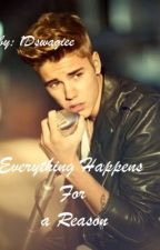 Everything Happens For a Reason (Justin Bieber Fanfic) by Browniesandbooks