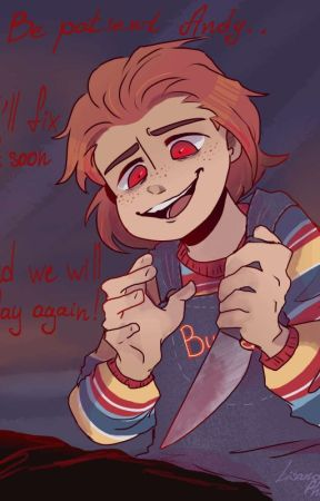 Chucky 2019 x Reader [What Was Meant To Be Mine~] by Bluerose576