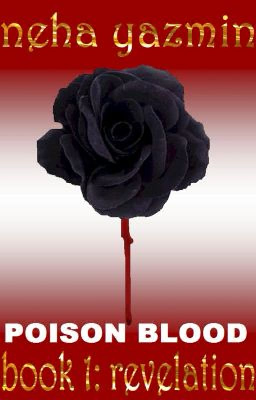 Poison Blood, Book 1: Revelation by NehaYazmin