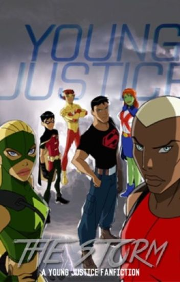 The Storm: A Young Justice FanFiction