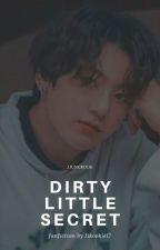 DIRTY LITTLE SECRET | J.JK x Reader ✔ by jikookie17