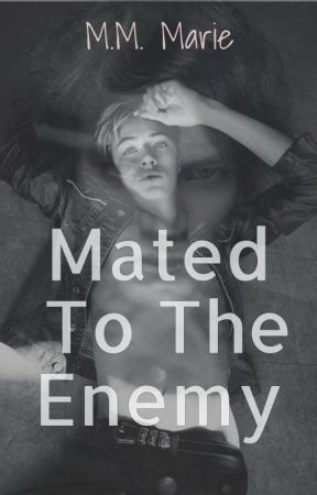 Mated To The Enemy by mmmariewrites