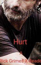 Hurt~ Rick Grimes x Reader by The_Cosmic_Child