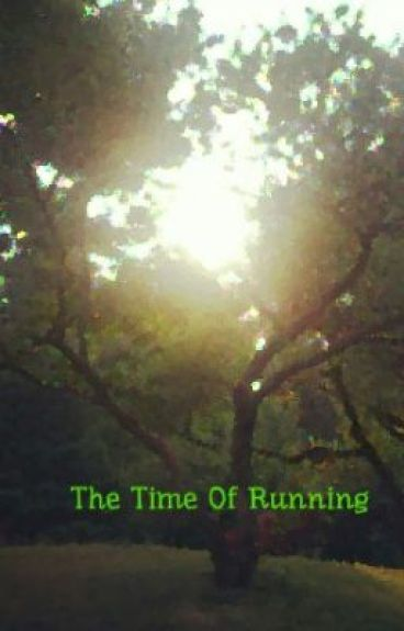 The Time Of Running by pheonix2012