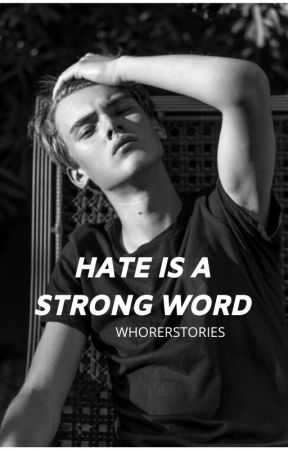 hate is a strong word (bxb) by whorerstories