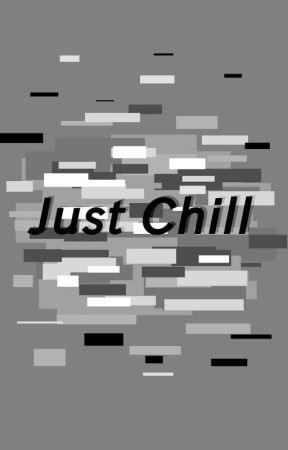 Just Chill by Unnatural_Rainbow