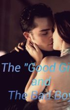 The Good girl and Bad boy by bridgeyb123