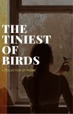 The Tiniest Of Birds - poems by lo_chastain