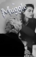 The Muggle - a Draco Malfoy love story by MalfoyInDaClub