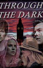 Through The Dark by throughthedarkff