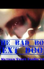 The Bad Boy Next Door (A Nathan Sykes Fanfic) by nathan_thewanted