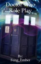 Doctor Who Role Play by Feng_Ember