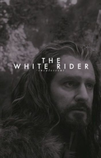 The White Rider (Thorin Oakenshield)