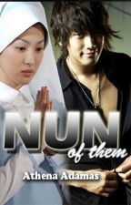 NUN OF THEM by:Athena Adamas [ongoing series] by AthenaAdamas