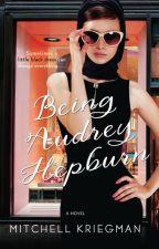 Being Audrey Hepburn by MitchellKriegman