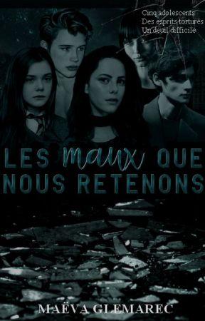 LES MAUX QUE NOUS RETENONS by Maeva-Fictions