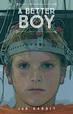 A Better Boy by jakrabbit