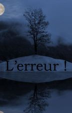 L'erreur ! by lucchiie