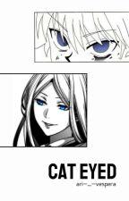 Cat Eyed (A Hunter x Hunter FanFic) by Ari-_-Vespera